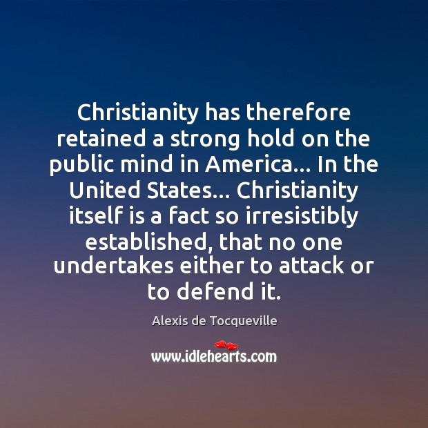 Image, Christianity has therefore retained a strong hold on the public mind in