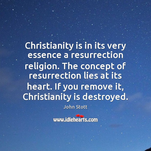 Christianity is in its very essence a resurrection religion. The concept of Image