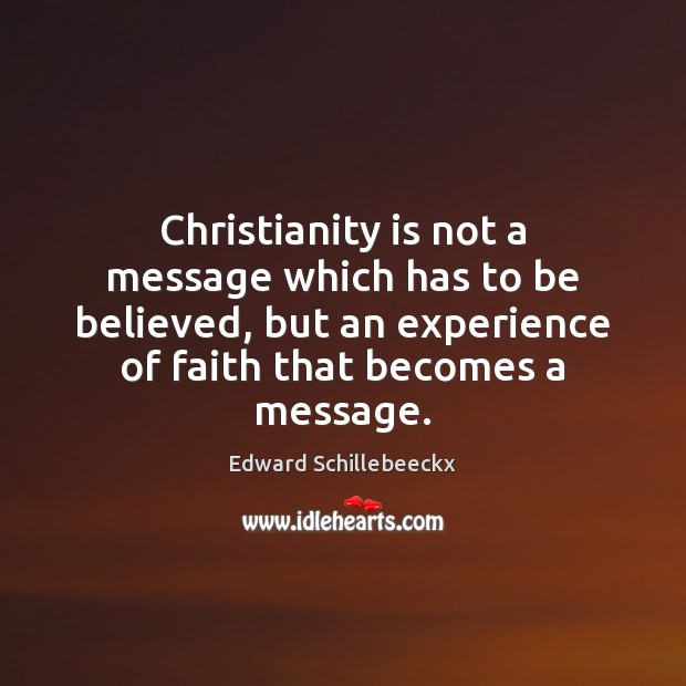 Christianity is not a message which has to be believed, but an Image