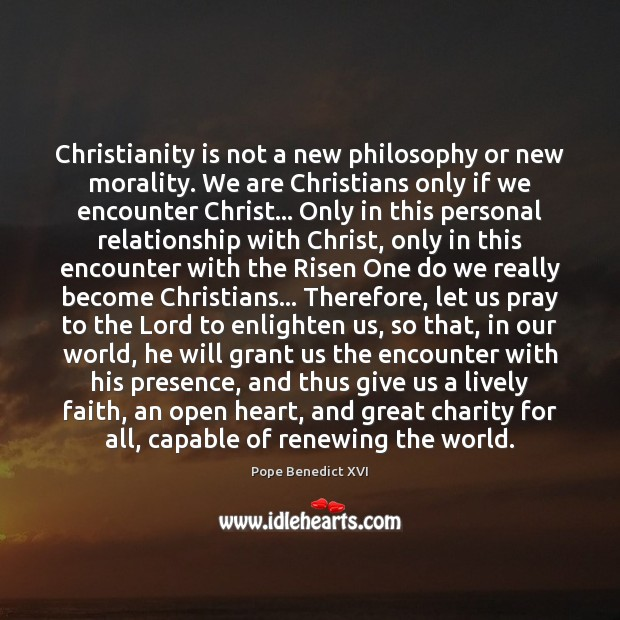 Christianity is not a new philosophy or new morality. We are Christians Image