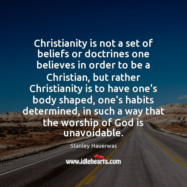 Image, Christianity is not a set of beliefs or doctrines one believes in
