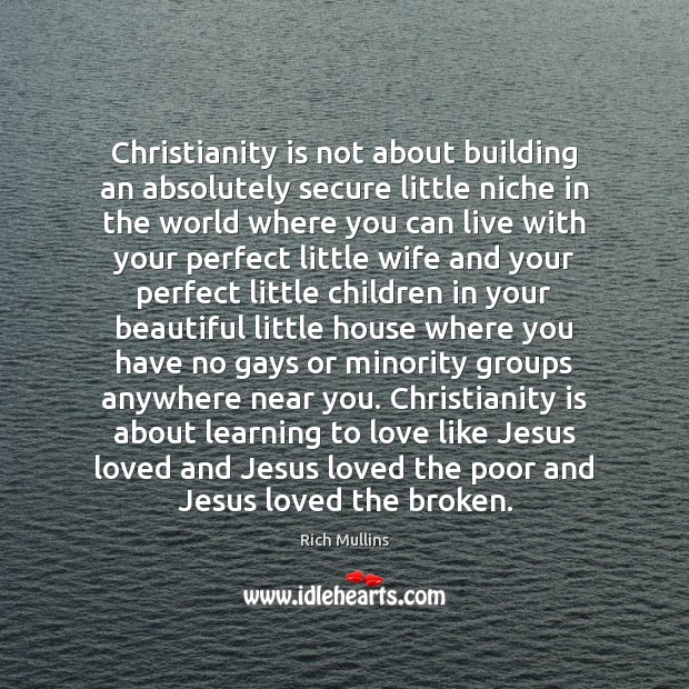 Image, Christianity is not about building an absolutely secure little niche in the
