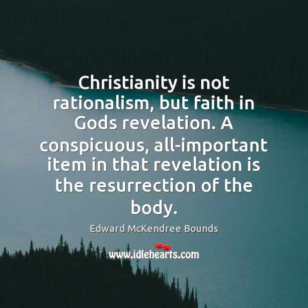 Christianity is not rationalism, but faith in Gods revelation. A conspicuous, all-important Image