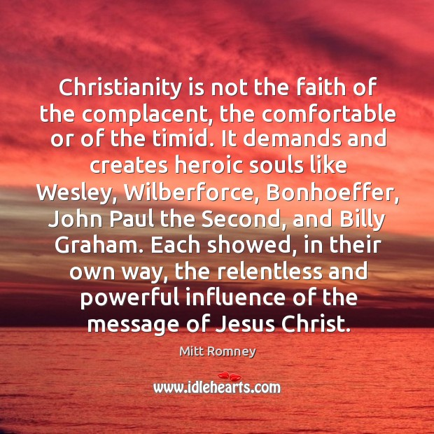 Image, Christianity is not the faith of the complacent, the comfortable or of the timid.