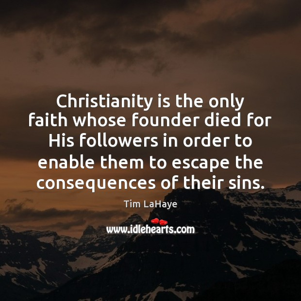 Christianity is the only faith whose founder died for His followers in Image