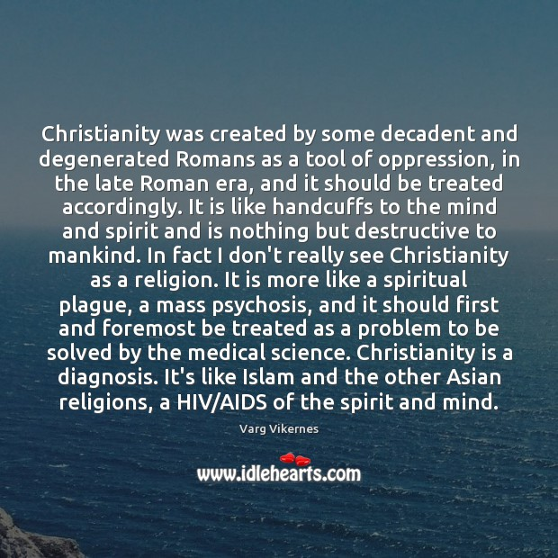 Christianity was created by some decadent and degenerated Romans as a tool Image