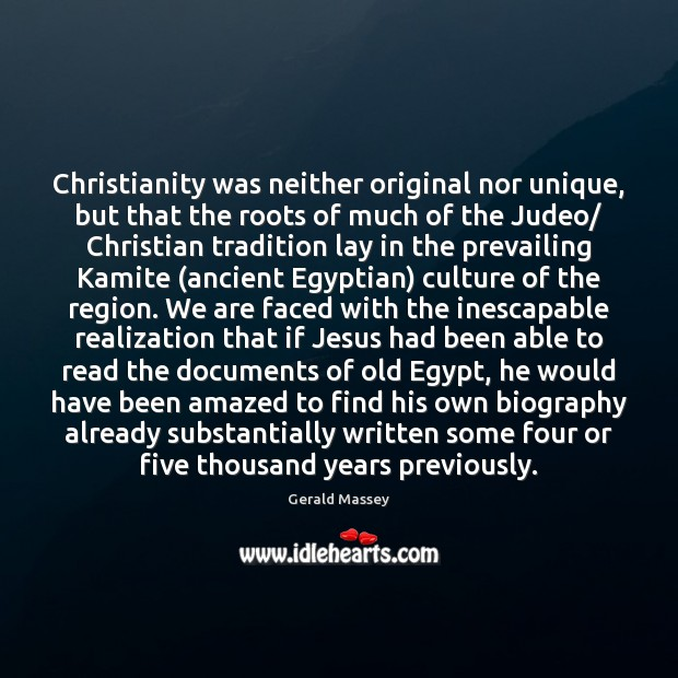 Image, Christianity was neither original nor unique, but that the roots of much