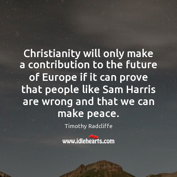 Christianity will only make a contribution to the future of Europe if Image