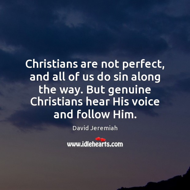 Christians are not perfect, and all of us do sin along the David Jeremiah Picture Quote