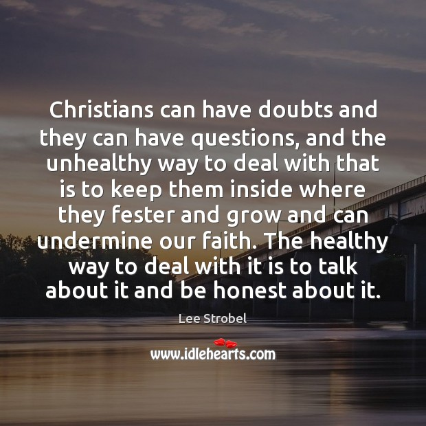 Image, Christians can have doubts and they can have questions, and the unhealthy