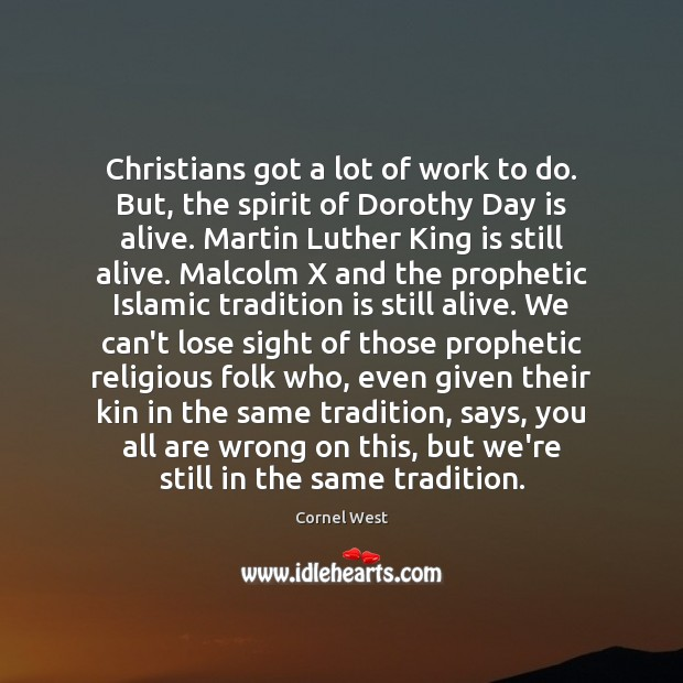 Christians got a lot of work to do. But, the spirit of Image