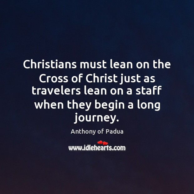 Image, Christians must lean on the Cross of Christ just as travelers lean