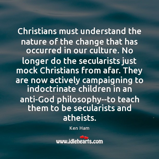 Christians must understand the nature of the change that has occurred in Image