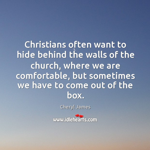 Image, Christians often want to hide behind the walls of the church
