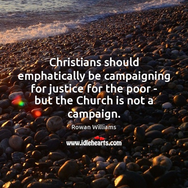 Image, Christians should emphatically be campaigning for justice for the poor – but