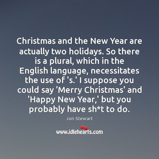 Image, Christmas and the New Year are actually two holidays. So there is