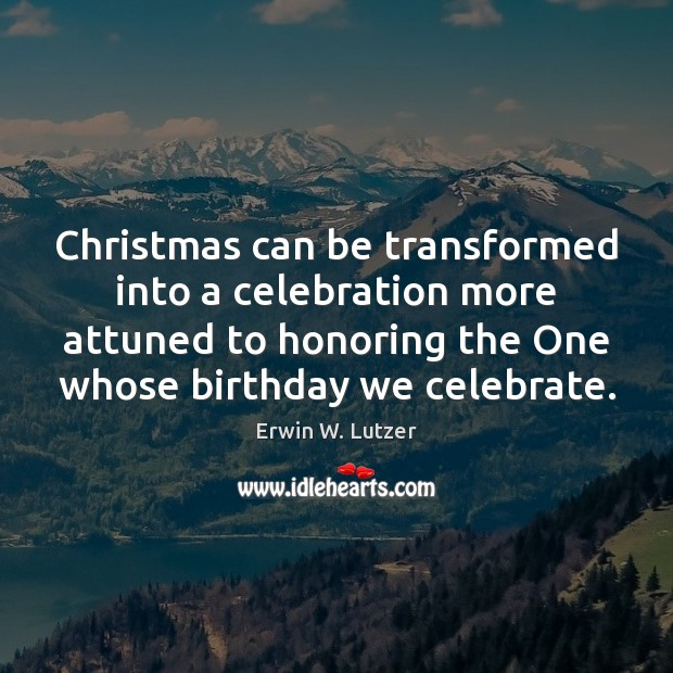 Christmas can be transformed into a celebration more attuned to honoring the Image