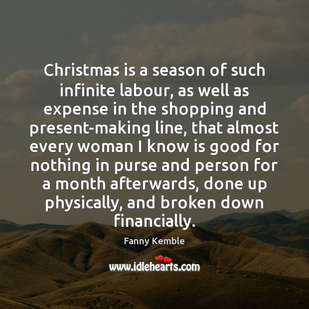 Image, Christmas is a season of such infinite labour, as well as expense
