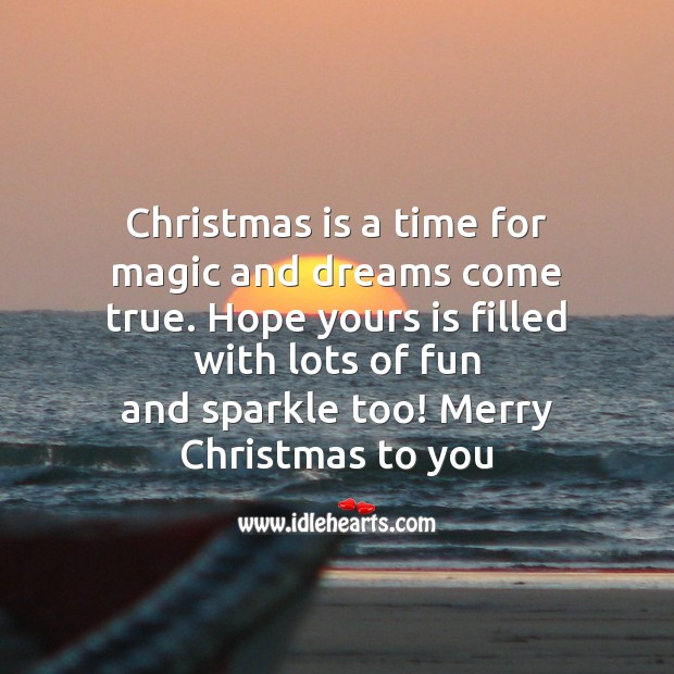 Christmas is a time for magic and dreams Christmas Messages Image