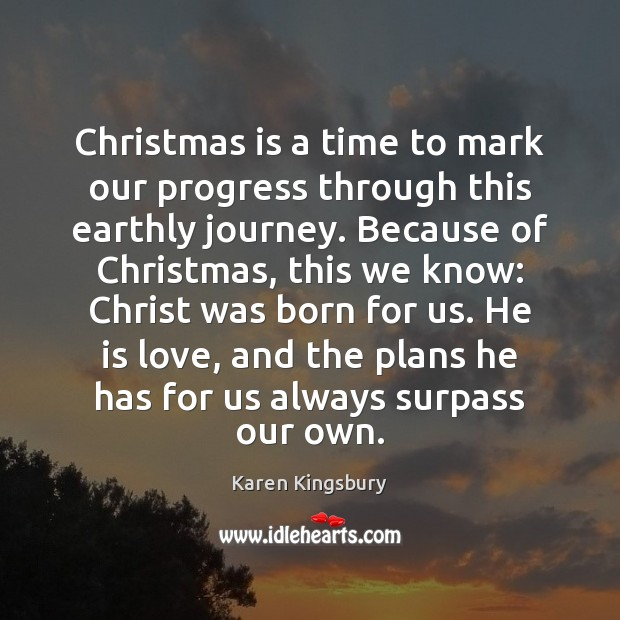 Christmas is a time to mark our progress through this earthly journey. Progress Quotes Image
