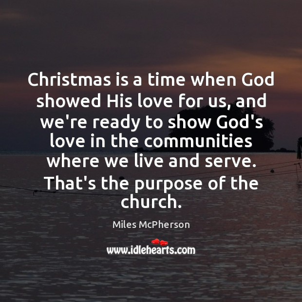 Christmas is a time when God showed His love for us, and Miles McPherson Picture Quote