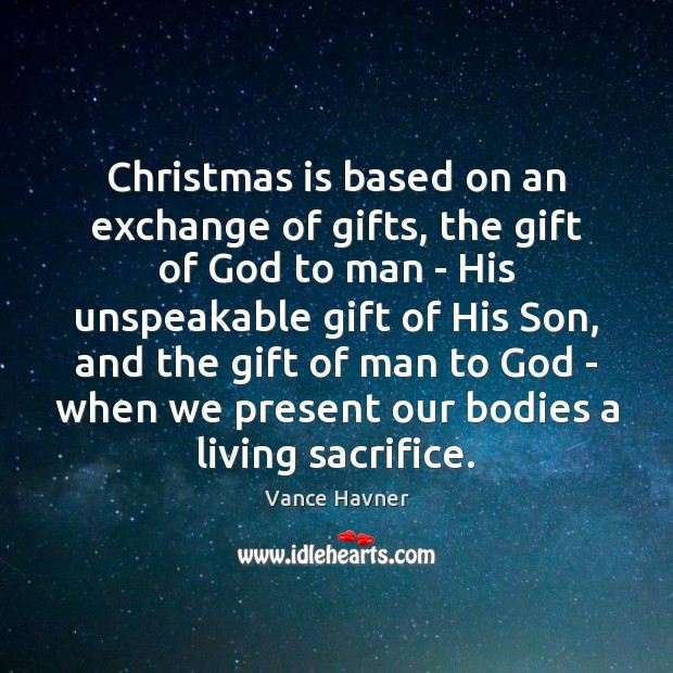 Christmas is based on an exchange of gifts, the gift of God Image