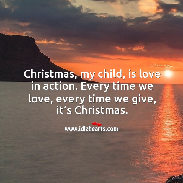 Image, Christmas, is love in action.