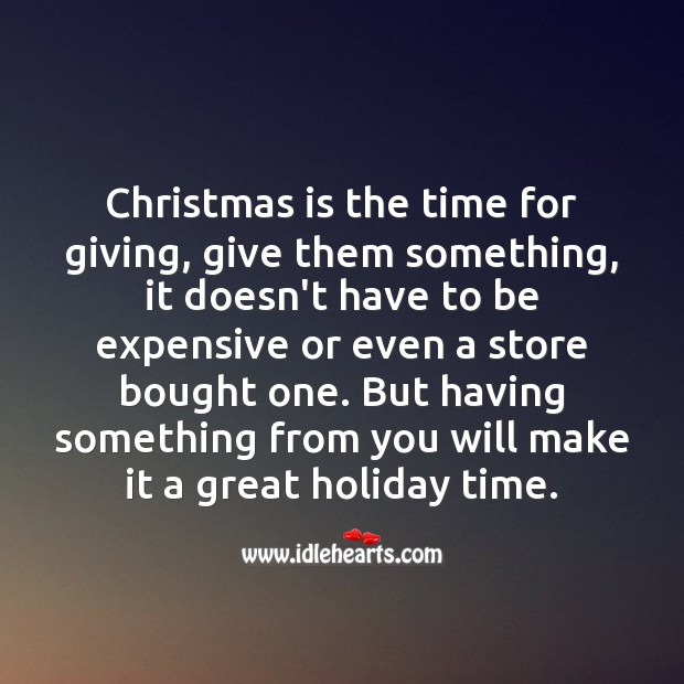 Image, Christmas is the time for giving.