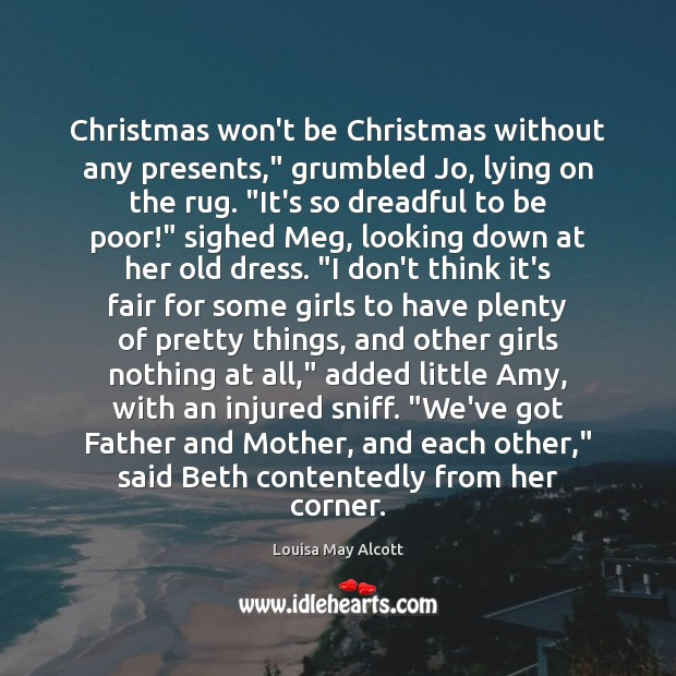 "Image, Christmas won't be Christmas without any presents,"" grumbled Jo, lying on the"