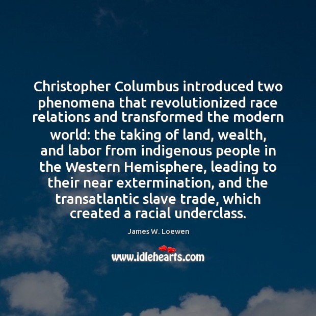 Christopher Columbus introduced two phenomena that revolutionized race relations and transformed the Image