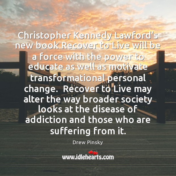 Christopher Kennedy Lawford's new book Recover to Live will be a force Image