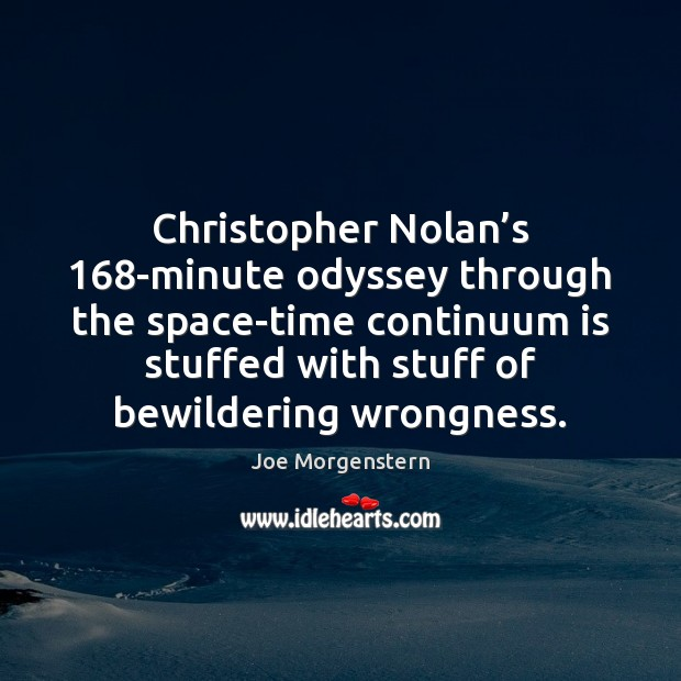 Image, Christopher Nolan's 168-minute odyssey through the space-time continuum is stuffed with