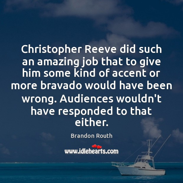 Christopher Reeve did such an amazing job that to give him some Image