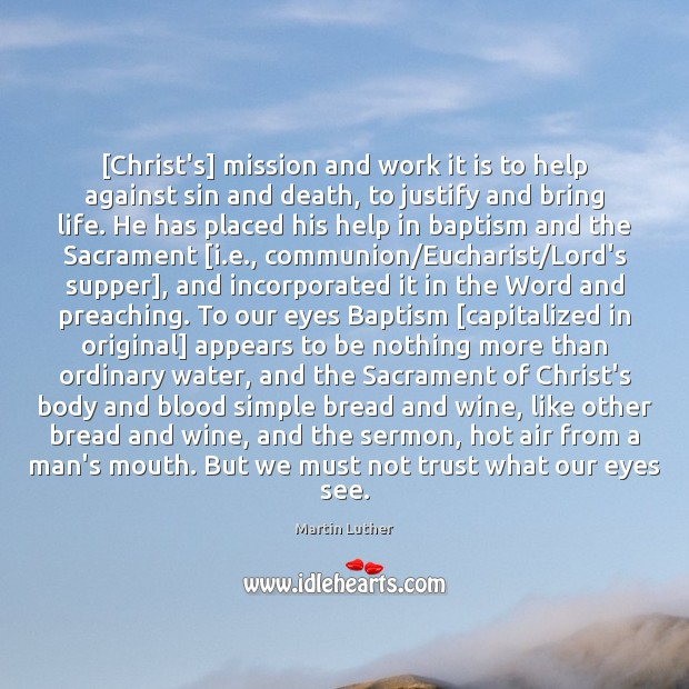 [Christ's] mission and work it is to help against sin and death, Image