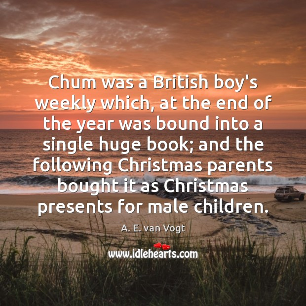 Chum was a British boy's weekly which, at the end of the Image