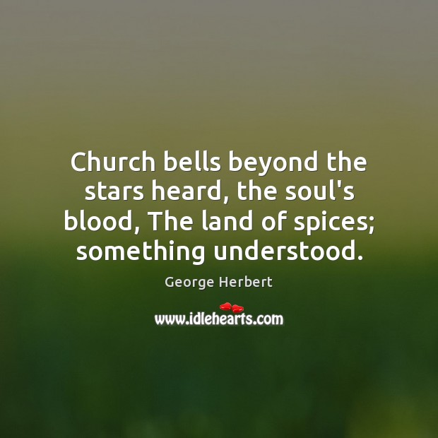 Church bells beyond the stars heard, the soul's blood, The land of Image