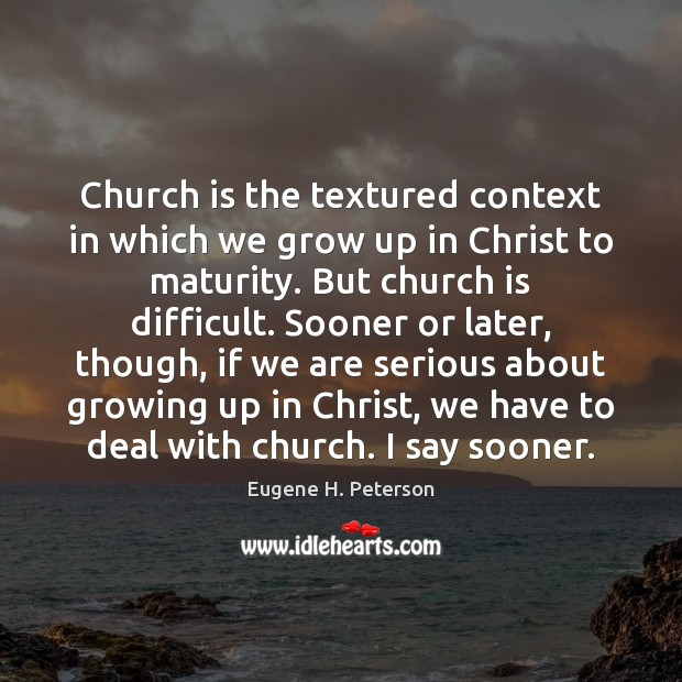 Church is the textured context in which we grow up in Christ Image