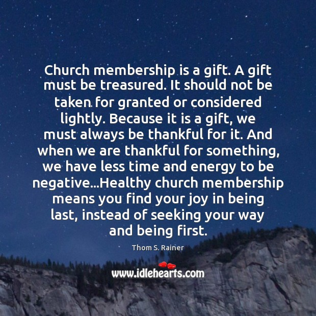Image, Church membership is a gift. A gift must be treasured. It should
