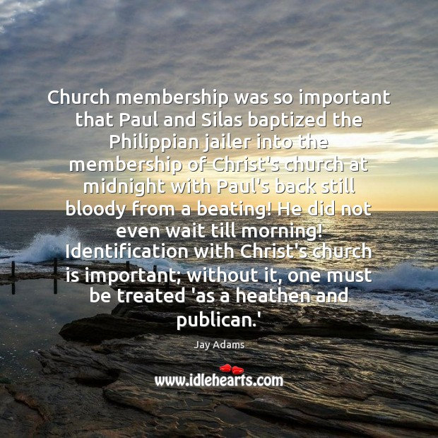 Church membership was so important that Paul and Silas baptized the Philippian Image