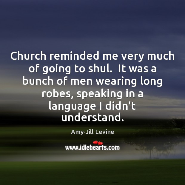 Church reminded me very much of going to shul.  It was a Image
