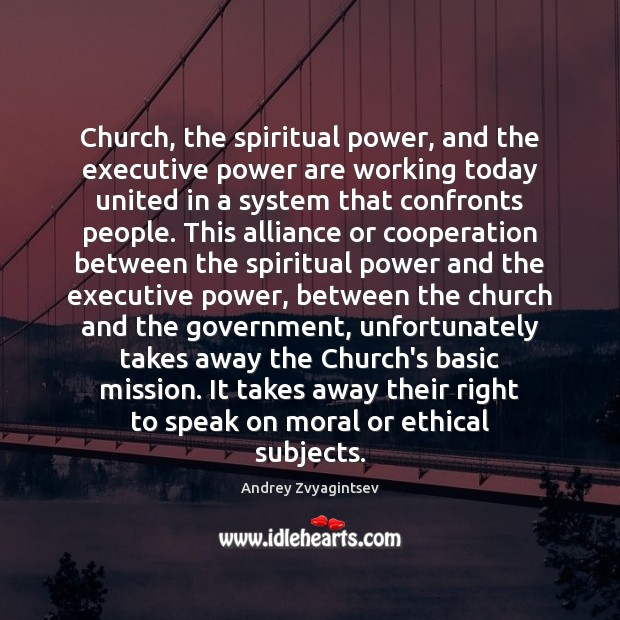Church, the spiritual power, and the executive power are working today united Image