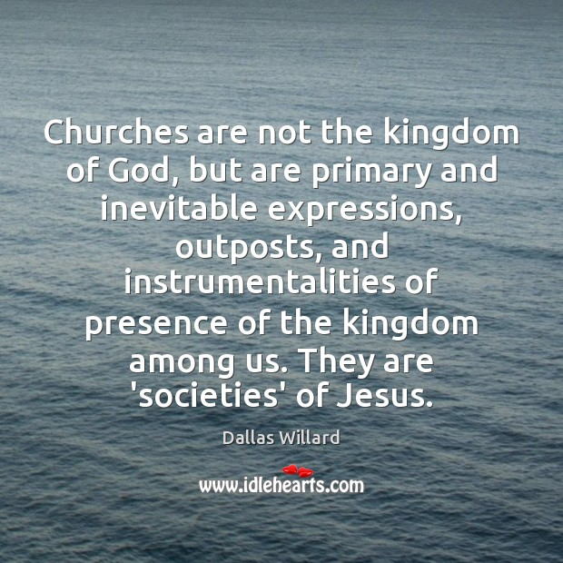 Image, Churches are not the kingdom of God, but are primary and inevitable