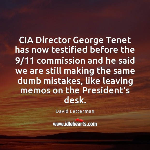 Image, CIA Director George Tenet has now testified before the 9/11 commission and he