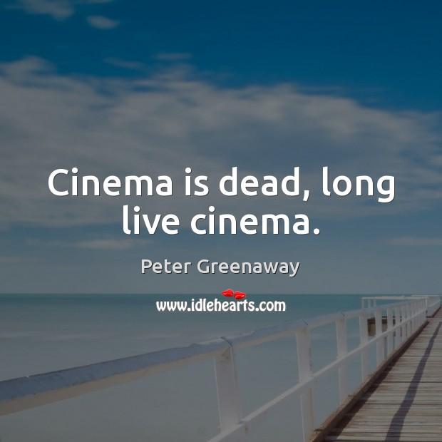Cinema is dead, long live cinema. Image