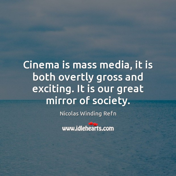 Cinema is mass media, it is both overtly gross and exciting. It Image