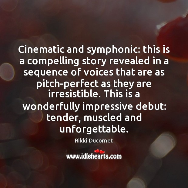 Image, Cinematic and symphonic: this is a compelling story revealed in a sequence