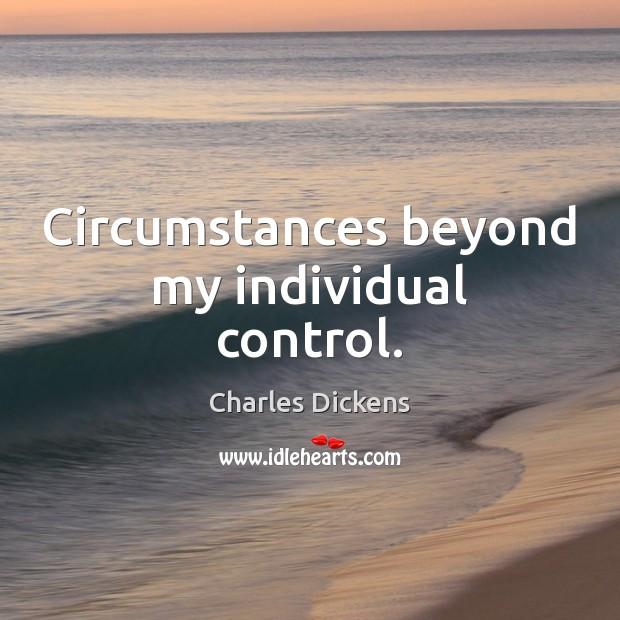 Image, Circumstances beyond my individual control.
