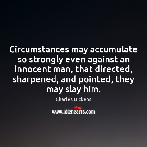 Image, Circumstances may accumulate so strongly even against an innocent man, that directed,