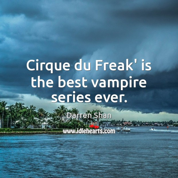 Cirque du Freak' is the best vampire series ever. Image