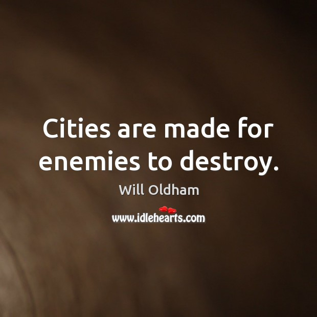 Cities are made for enemies to destroy. Image